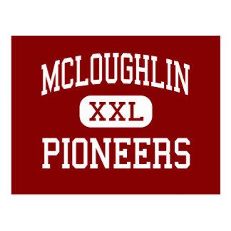 McLoughlin - Pioneers - High - Milton Freewater Postcard