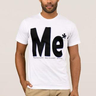 Me - Actual Size! T-Shirt