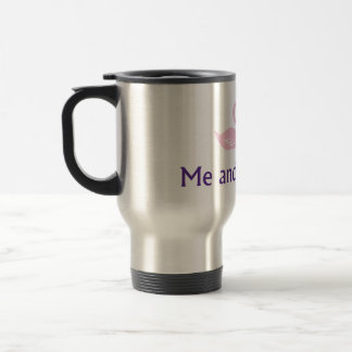 Me and Miss Tay Travel Mug