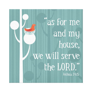 Me and My House Will Serve The Lord Canvas Print