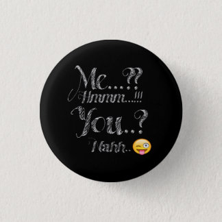 Me and you funny button