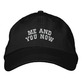 Me and you now embroidered hat