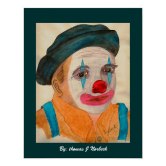 me as clown, By: thomas J Norbeck Poster