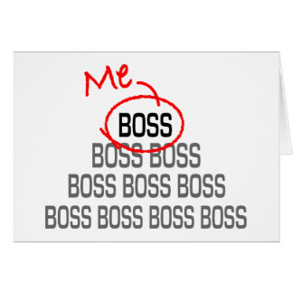 Me Boss Greeting Card