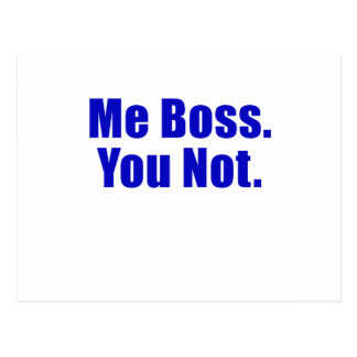 Me Boss You Not Postcards