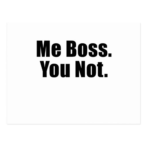 Me Boss You Not Post Card
