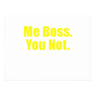 Me Boss You Not Postcard