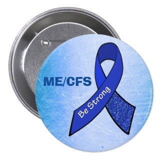 """ME/CFS """"Be Strong"""" Blue Awareness Ribbon 7.5 Cm Round Badge"""