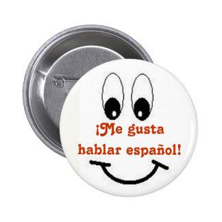 Me gusta hablar espanol! 6 cm round badge