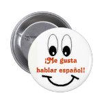 Me gusta hablar espanol! pinback buttons