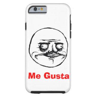 Me Gusta Tough iPhone 6 Case