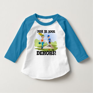 Me I play outside! Pesonnalisez your text T-Shirt