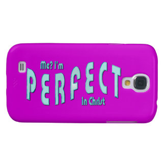 Me? I'm Perfect...in Christ - Hebrews 10:14 Samsung Galaxy S4 Cover