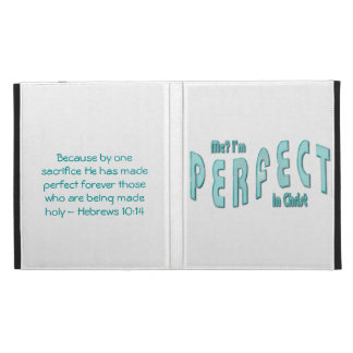 Me? I'm Perfect...in Christ - Hebrews 10:14 iPad Folio Cover