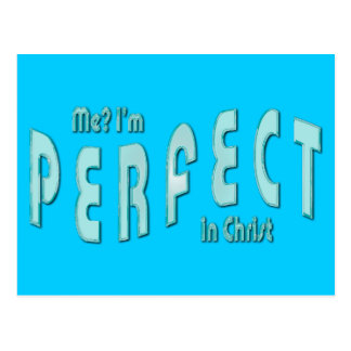 Me? I'm Perfect...in Christ - Hebrews 10:14 Postcard