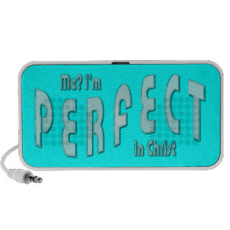 Me? I'm Perfect...in Christ - Hebrews 10:14 Portable Speakers