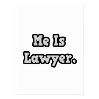 Me Is Lawyer Post Cards