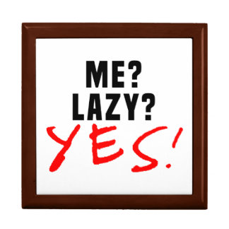 Me? Lazy? Yes! Large Square Gift Box