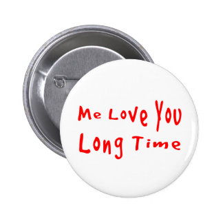Me Love you long time 6 Cm Round Badge
