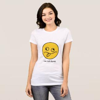 Me Not Dumb T-Shirt
