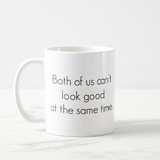 Me or the house coffee mug