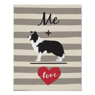 Me plus Border Collie equal Love Poster Paper