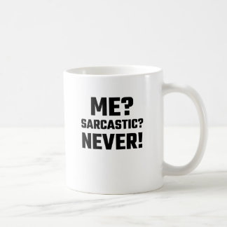 Me? Sarcastic? Never! Basic White Mug