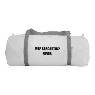 Me Sarcastic Never Gym Bag