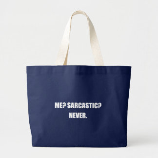 Me Sarcastic Never Large Tote Bag