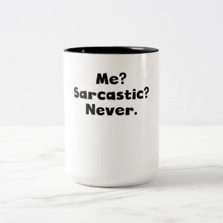 Me? Sarcastic? Never? Coffee Mug