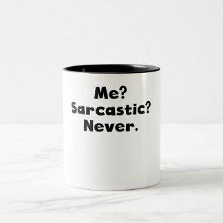Me? Sarcastic? Never? Coffee Mugs