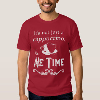 Me Time Cappuccino (Dark) Shirt