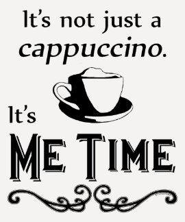 Me Time Cappuccino T-shirt
