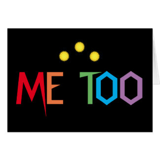 ME TOO in Rainbow Colors Blank Card
