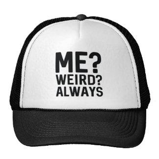 Me? Weird? Always Cap