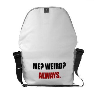 Me Weird Always Courier Bags