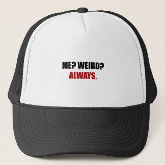 Me Weird Always Trucker Hat