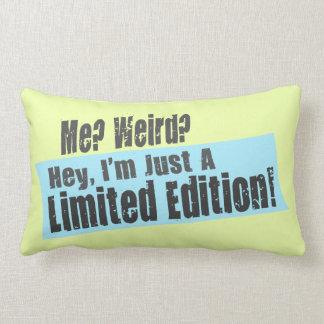 Me? Weird? I'm Just A Limited Edition Lumbar Cushion