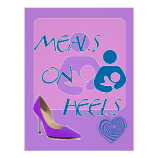Meals on Heels! Breastfeeding Design Poster