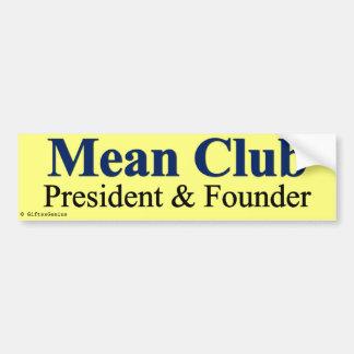 Mean Club - Founder & President Bumper Sticker