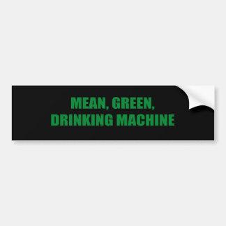 MEAN GREEN DRINKING MACHINE BUMPER STICKER