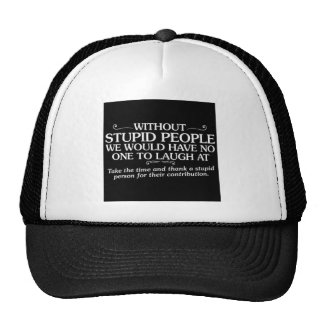 MEAN INSULTS THANK STUPID PEOPLE FOR THEIR CONTRIB HATS