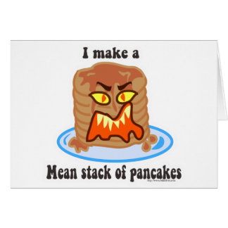 Mean Pancake Greeting Card