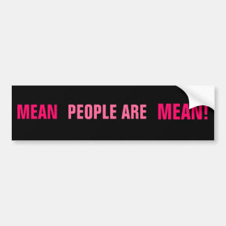 MEAN PEOPLE ARE MEAN BUMPER STICKERS