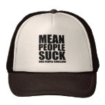 Mean people suck trucker hats