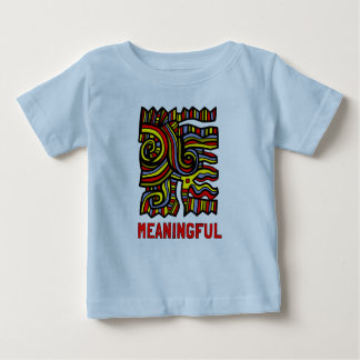"""""""Meaningful"""" Baby Fine Jersey T-Shirt"""