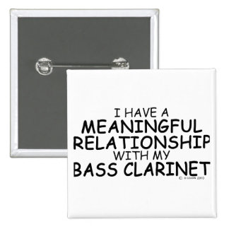 Meaningful Relationship Bass Clarinet Pinback Button