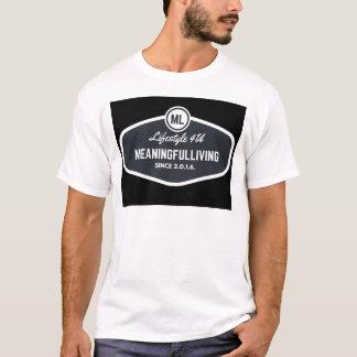 MeaningfulLiving sign logo T-Shirt