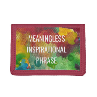 Meaningless Inspirational Phrase Tri-fold Wallet