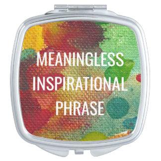 Meaningless Inspirational Phrase Vanity Mirror
